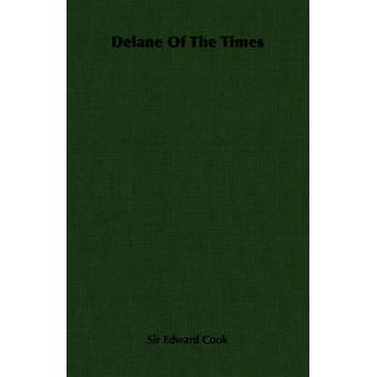 Delane of the Times by Cook & Edward