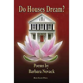 Do Houses Dream by Barbara Novack