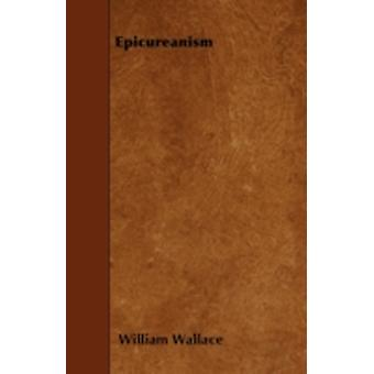 Epicureanism by Wallace & William