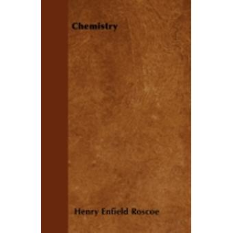 Chemistry by Roscoe & Henry Enfield