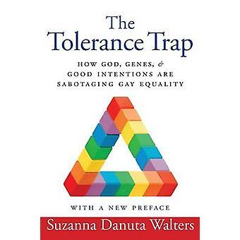The Tolerance Trap by Suzanna Danuta Walters
