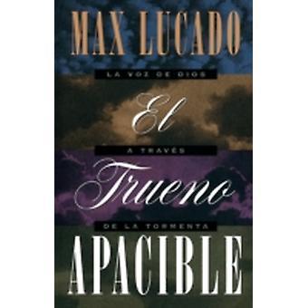 El Trueno Apacible  A Gentle Thunder by Lucado & Max