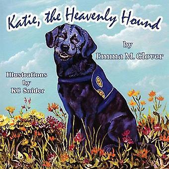 Katie the Heavenly Hound by Glover & Emma M.