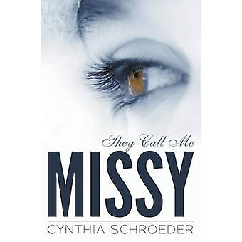 They Call Me Missy by Schroeder & Cynthia