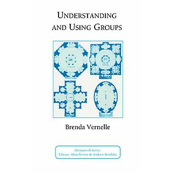 Understanding and Using Groups by Vernelle & B