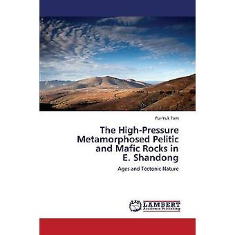 The HighPressure Metamorphosed Pelitic and Mafic Rocks in E. Shandong de Tam PuiYuk