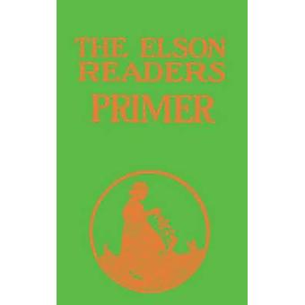Elson Readers Primer by Elson & William H