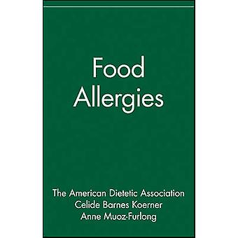 Food Allergies The Nutrition Now Series by The American Dietetic Association