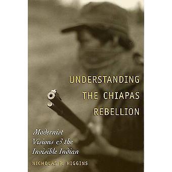 Forstå Chiapas-opprøret - modernistiske visjoner og invisi