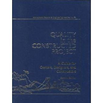 Quality in the Constructed Project (2nd Revised edition) by Arthur J.