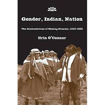Gender - Indian - Nation - The Contradictions of Making Ecuador - 1830