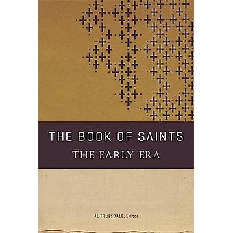 The Book of Saints - The Early Era by Al Truesdale - 9780834130067 Book