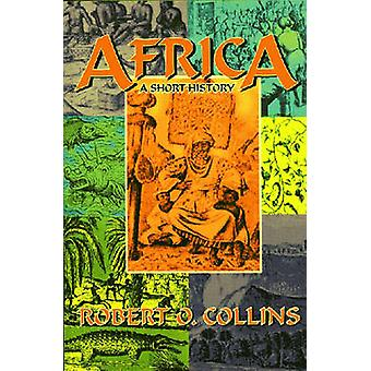 Africa - A Short History by Robert O. Collins - 9781558763739 Book