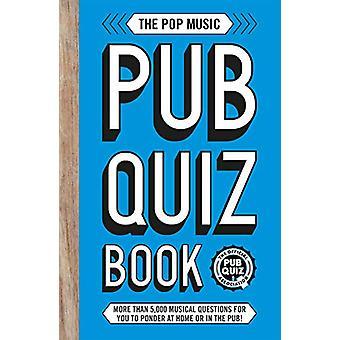 Le Pop Music Pub Quiz Book - Plus de 5 -000 questions musicales pour y