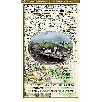 A Collection of Four Historic Maps of Shropshire from 1611 - 1887 by