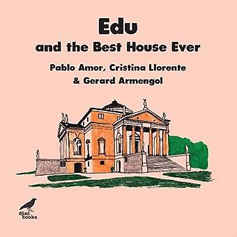 Edu and the Best House Ever by Pablo Amor - 9786197458435 Book