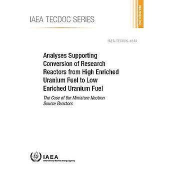 Analyses Supporting Conversion of Research Reactors from High Enriche