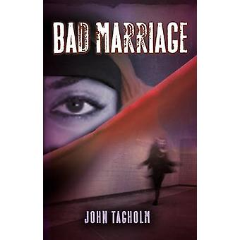 Bad Marriage by John Tagholm - 9780704371705 Book