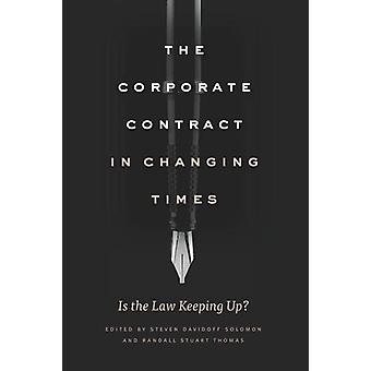The Corporate Contract in Changing Times - Is the Law Keeping Up? by S