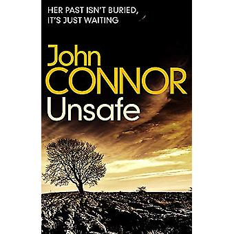 Unsafe by John Connor - 9781409188810 Book