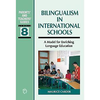 Bilingualism in International Schools - A Model for Enriching Language