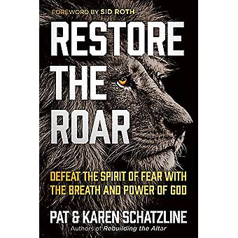 Restore the Roar by Pat Schatzline - 9781629996554 Book