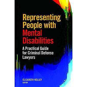 Representing People with Mental Disabilities - A Practical Guide for C