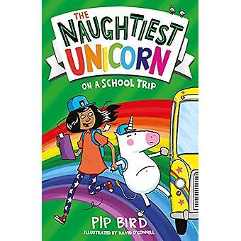 The Naughtiest Unicorn on a School Trip by Pip Bird - 9781405297165 B