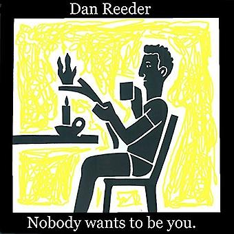 Reeder*Dan - Nobody Wants to Be You [CD] USA import
