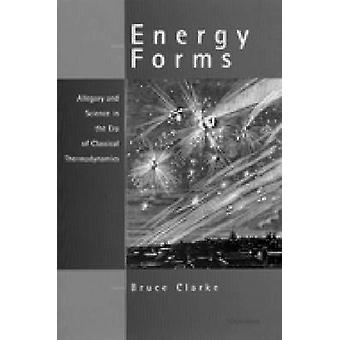 Energy Forms - Allegory and Science in the Era of Classical Thermodyna