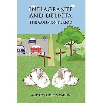 Inflagrante and Delicta  The Common Period by Holt McMinn & Andrew