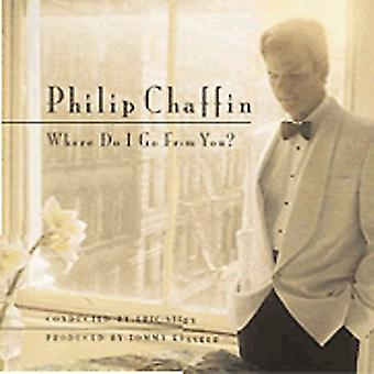 Philip Chaffin - Where Do I Go From You [CD] USA import