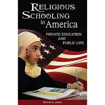 Uskonnollinen koulutus Amerikassa - Yksityinen koulutus ja julkinen elämä