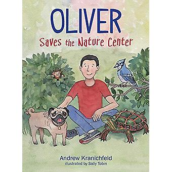 Oliver Saves The Nature Center - An engaging introduction to ecology a