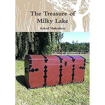 The Treasure of Milky Lake by Ashad Mukadam - 9780993803833 Book