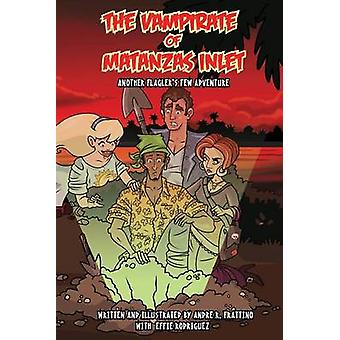 The Vampirate of Matanzas Inlet - Another Flager's Few Adventure by An