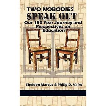 Two Nobodies Speak Out - Our 150 Year Journey and Perspectives on Educ