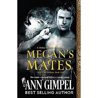Megan's Mates - Shifter Menage Romance by Ann Gimpel - 9781948871181 B