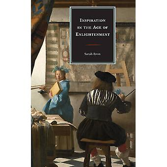 Inspiration in the Age of Enlightenment by Sarah Eron