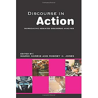 Discourse in Action: Introducing Mediated Discourse Analysis