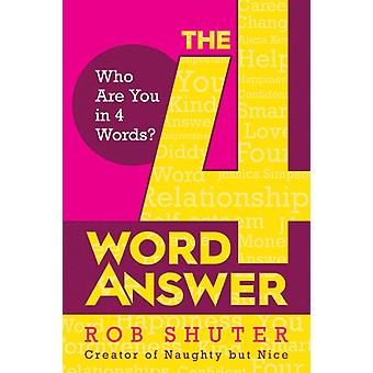 The 4 Word Answer by Rob Shuter