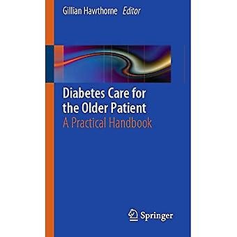 Diabetes Care for the Older Patient: A Practical Handbook