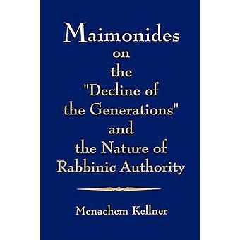 """Maimonide sul """"declino delle generazioni"""" e la natura dell'autorità rabbinica"""