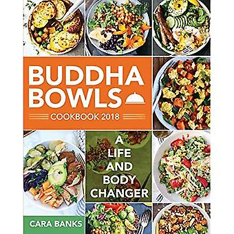 Buddha Bowls Cookbook 2018:� A Life and Body Changer