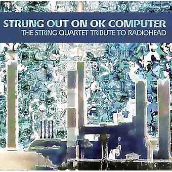 Strung Out on Ok Computer-String Quartet Tribute - Strung Out on Ok Computer-String Quartet Tribute [CD] USA import