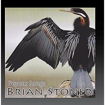 Brian Stoner - importation USA Peyote chansons [CD]