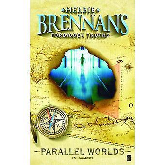 Herbie Brennan er forbudt sannheter - parallelle verdener av Herbie Brennan