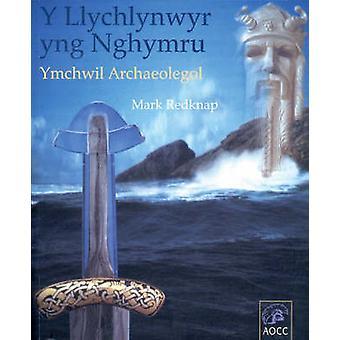 Y Llychlynwyr Yng Nghymru - Ymchwil Archaeolegol door Mark Redknap - 978