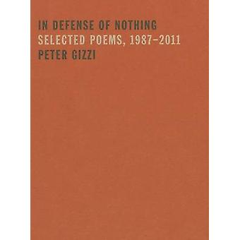 In Defense of Nothing - Selected Poems - 1987-2011 by Peter Gizzi - 97