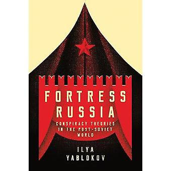 Fortress Russia - Conspiracy Theories in Post-Soviet Russia by Fortres